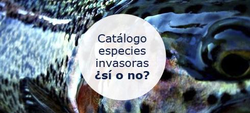 Catálogo de especies invasoras: debate