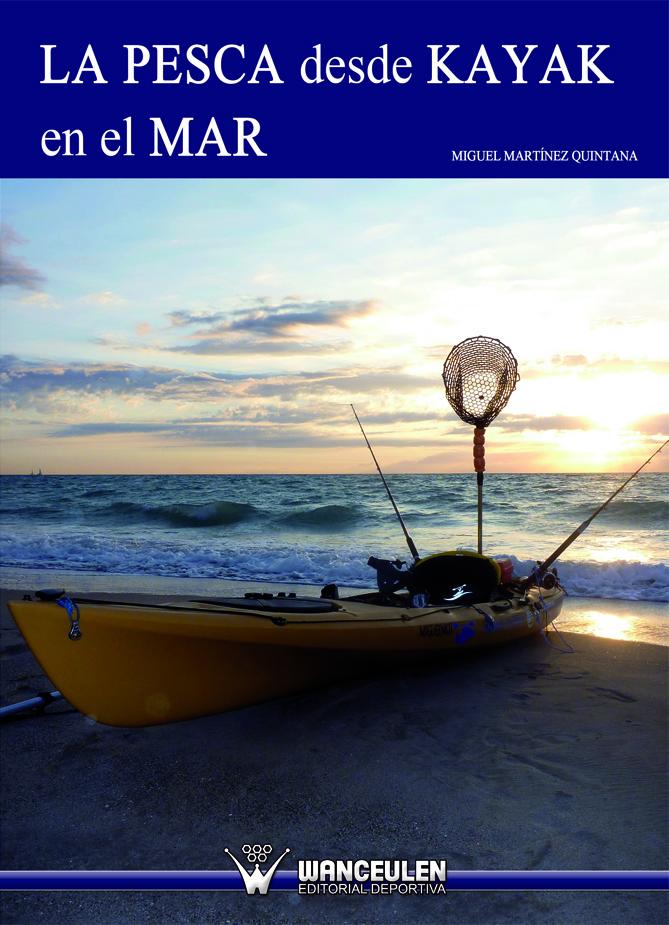 """Entrevista de pesca a Miguel Martínez, autor del libro """"La pesca desde kayak en el mar"""""""